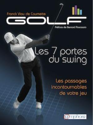 Golf : les 7 portes du swing - Les passages incontournables de votre jeu