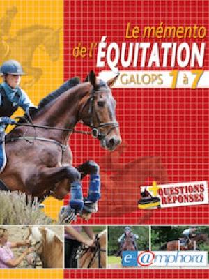 Le memento de l'équitation - Galops 1 à 7