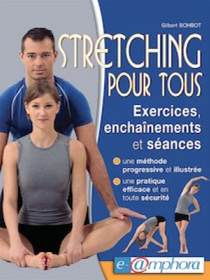 Stretching pour tous - Exercices, entraînements et séances